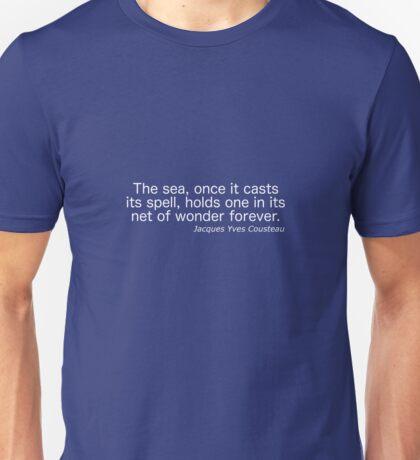 The Sea - Jacques Yves Cousteau Unisex T-Shirt