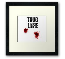 Thug Life With Bullet Wounds Framed Print