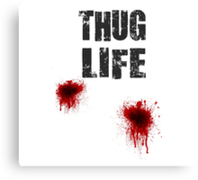 Thug Life With Bullet Wounds Canvas Print
