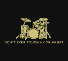 Don't Ever Touch My Drum Set Baby Tee