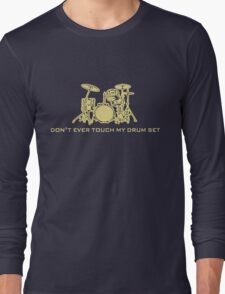 Don't Ever Touch My Drum Set T-Shirt