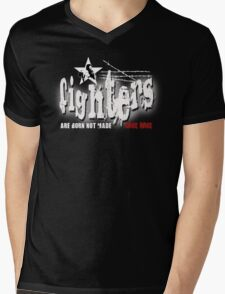 fighters are born not made Mens V-Neck T-Shirt