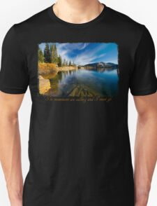 The Mountains are calling and I must go.....Cecret Lake T-Shirt
