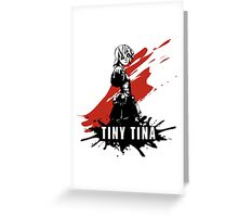 Tiny Tina Greeting Card