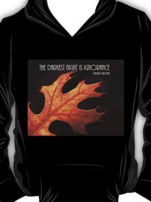 The darkest hour. T-Shirt