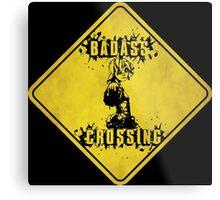 Tiny Tina Badass Crossing (Worn Sign) Metal Print