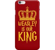 Weasley is our King! iPhone Case/Skin