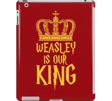 Weasley is our King! iPad Case/Skin