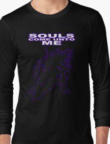SOULS! COME UNTO ME! Long Sleeve T-Shirt