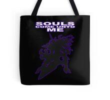 SOULS! COME UNTO ME! Tote Bag