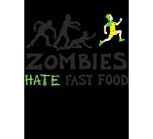 Zombies Hate Fast Food Photographic Print