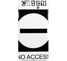No Access  iPhone Case/Skin