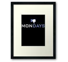 I Hate Mondays Framed Print
