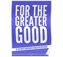 For The Greater Good Poster