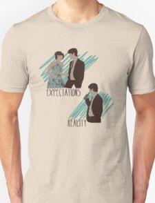 Expectations VS Real life. T-Shirt