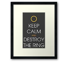 Keep calm and destroy the ring Framed Print