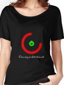One Ring To Kill Them All Women's Relaxed Fit T-Shirt