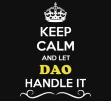 Keep Calm and Let DAO Handle it by gradyhardy