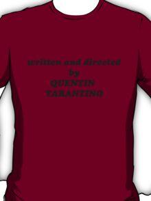 Written and directed by Quentin Tarantino t-shirt T-Shirt