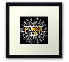 Punch It ! Framed Print