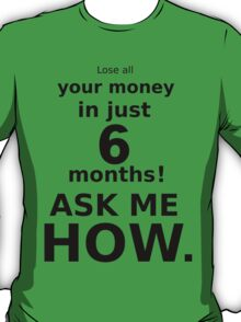 Just Six Months ! - Black Lettering, Funny T-Shirt