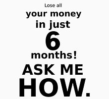 Just Six Months ! - Black Lettering, Funny Unisex T-Shirt