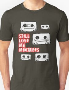 Still Love my Mixtapes Unisex T-Shirt