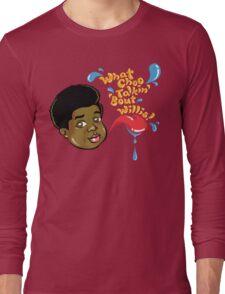 What Choo Talkin' 'Bout Willis! Long Sleeve T-Shirt