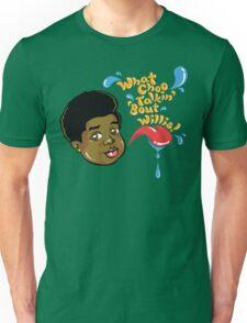 What Choo Talkin' 'Bout Willis! Unisex T-Shirt