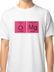 "Funny Periodic table ""OMG"" Oh My God Classic T-Shirt"