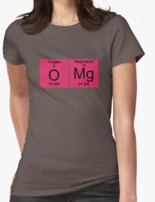 """Funny Periodic table """"OMG"""" Oh My God Womens Fitted T-Shirt"""