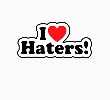 I Love Haters! Unisex T-Shirt