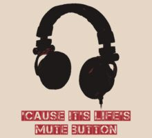 Life's Mute Button by Everandever