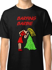 Barfing Barbie  Classic T-Shirt