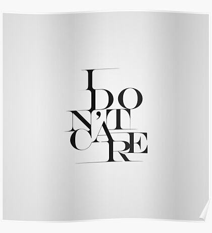 "Black and White ""I Don't Care"" Typography Design Poster"