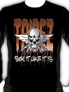 say it like it is T-Shirt