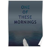 One Of These Mornings Poster