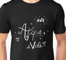 Ave Atque Vale Unisex T-Shirt