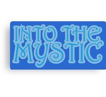 Into The Mystic Canvas Print