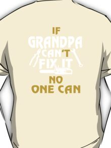 GRANDPA CAN FIX IT! T-Shirt