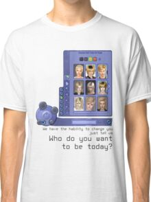Who do you want to be today? Classic T-Shirt