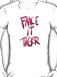"""""""Face It Tiger"""" - the MaryJanes - SpiderGwen T-Shirt"""