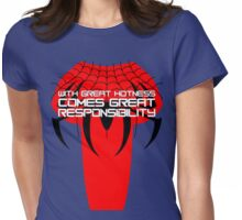 With Great Hotness Comes Great Responsability Womens Fitted T-Shirt