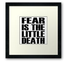 Fear is the little-death Framed Print