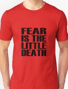 Fear is the little-death T-Shirt