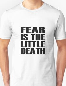Fear is the little-death Unisex T-Shirt