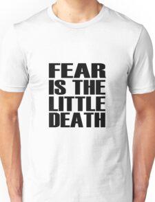 Fear is the little-death Unisex T-Shirt
