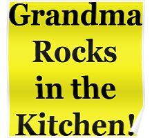 Grandma Rocks In The Kitchen! Poster