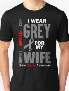 I Wear Grey For My Wife (Brain Cancer Awareness) T-Shirt