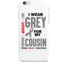 I Wear Grey For My Cousin (Brain Cancer Awareness) iPhone Case/Skin
